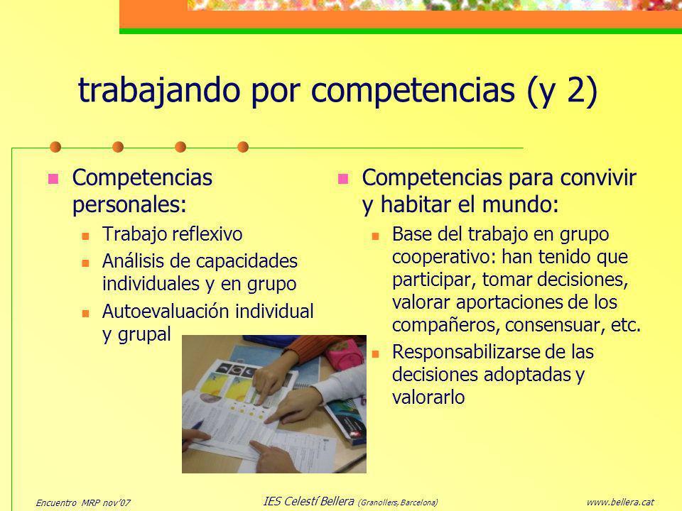 Encuentro MRP nov07 www.bellera.cat IES Celestí Bellera (Granollers, Barcelona) trabajando por competencias (y 2) Competencias personales: Trabajo ref