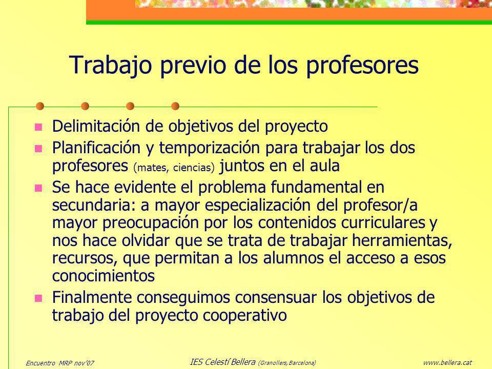 Encuentro MRP nov07 www.bellera.cat IES Celestí Bellera (Granollers, Barcelona) Trabajo previo de los profesores Delimitación de objetivos del proyect