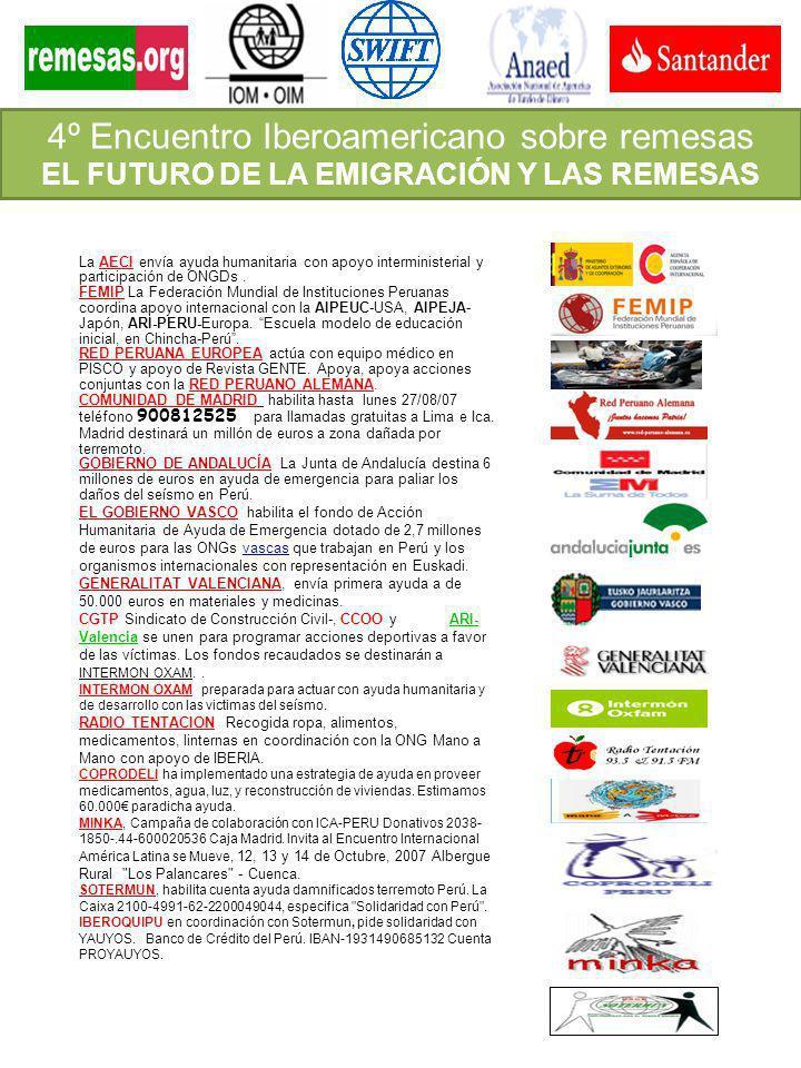 La AECI envía ayuda humanitaria con apoyo interministerial y participación de ONGDs. FEMIP La Federación Mundial de Instituciones Peruanas coordina ap