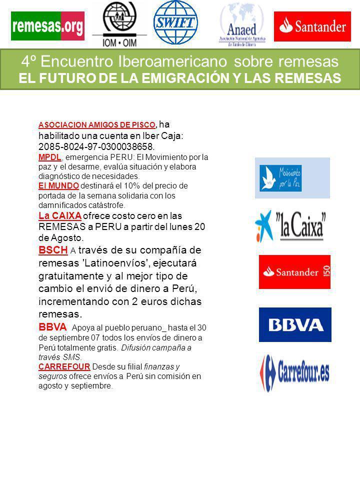 4º Encuentro Iberoamericano sobre remesas EL FUTURO DE LA EMIGRACIÓN Y LAS REMESAS ASOCIACION AMIGOS DE PISCO, ha habilitado una cuenta en Iber Caja: