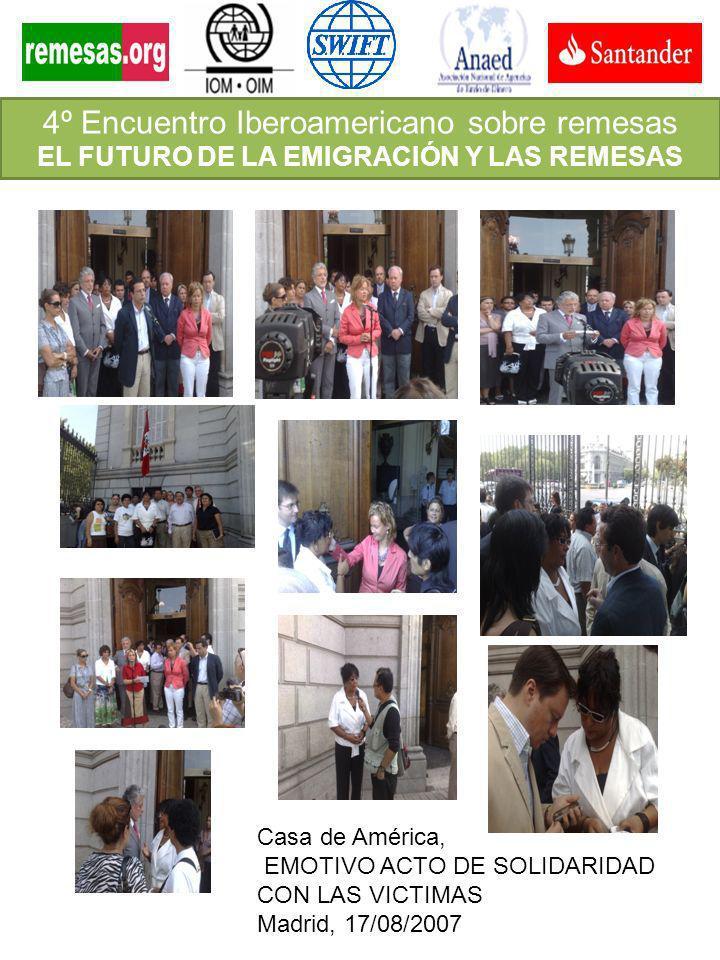 4º Encuentro Iberoamericano sobre remesas EL FUTURO DE LA EMIGRACIÓN Y LAS REMESAS Casa de América, EMOTIVO ACTO DE SOLIDARIDAD CON LAS VICTIMAS Madri