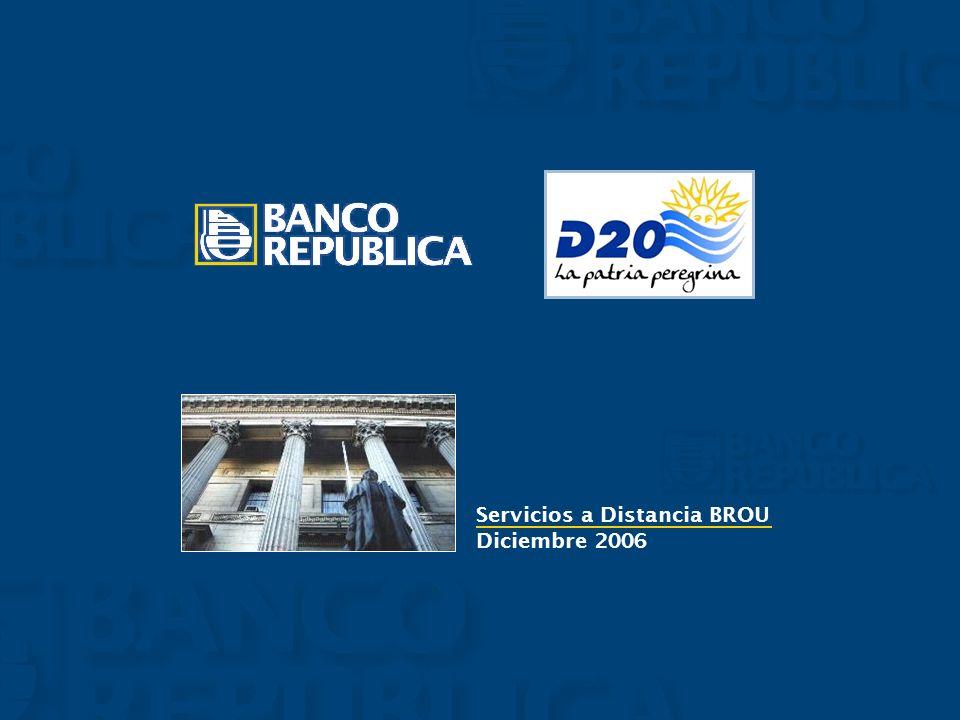 Servicios a Distancia BROUDiciembre 2007 Pagar Ahorrar Invertir Remitir Remesas de Ayuda Familiar Necesidad de Servicios Bancarios del emigrante Uruguayo