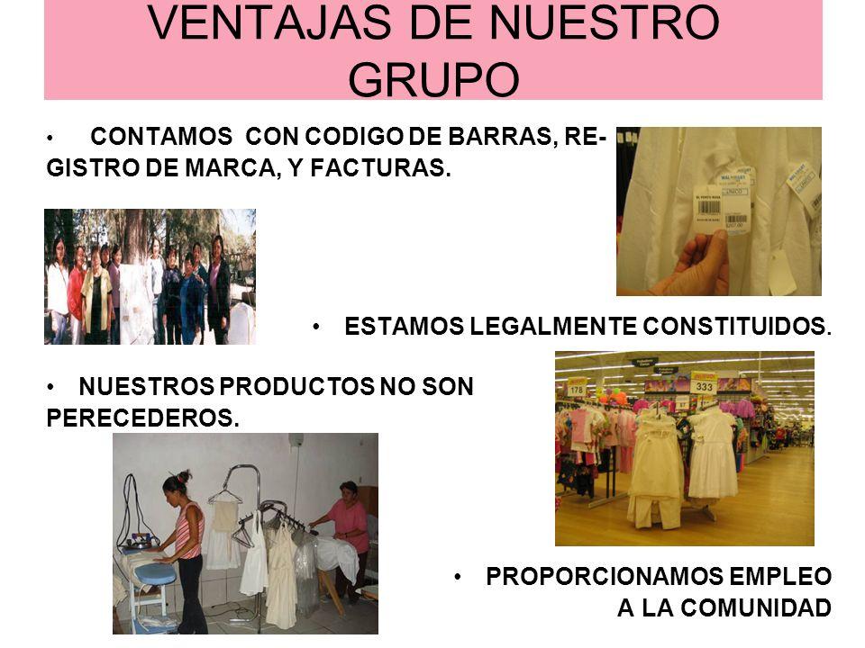 VENTAJAS DE NUESTRO GRUPO CONTAMOS CON CODIGO DE BARRAS, RE- GISTRO DE MARCA, Y FACTURAS. ESTAMOS LEGALMENTE CONSTITUIDOS. NUESTROS PRODUCTOS NO SON P