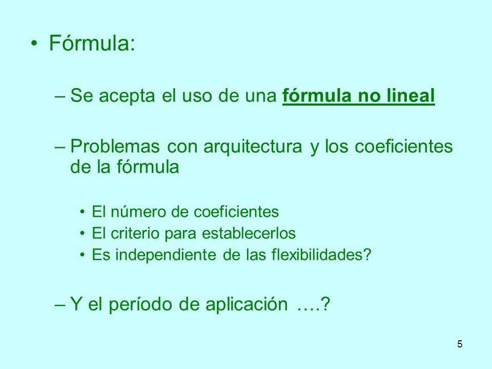 5 Fórmula: –Se acepta el uso de una fórmula no lineal –Problemas con arquitectura y los coeficientes de la fórmula El número de coeficientes El criter