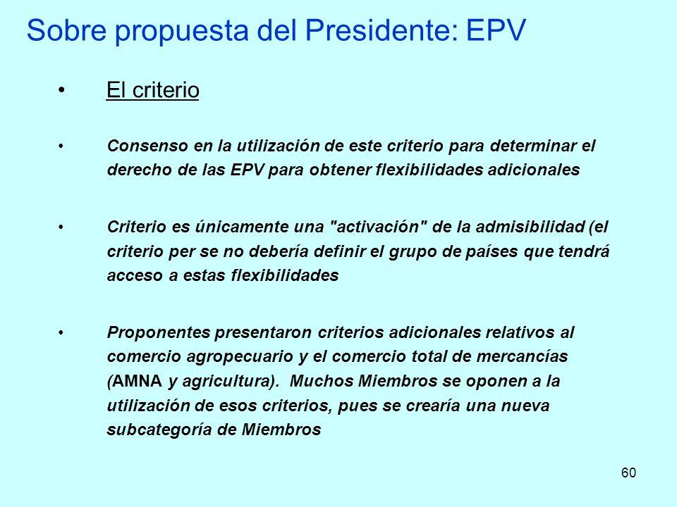 60 Sobre propuesta del Presidente: EPV El criterio Consenso en la utilización de este criterio para determinar el derecho de las EPV para obtener flex