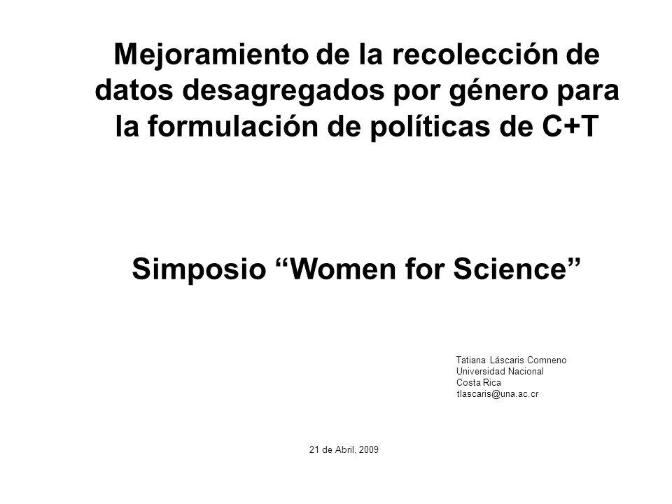 Mejoramiento de la recolección de datos desagregados por género para la formulación de políticas de C+T Simposio Women for Science Tatiana Láscaris Co