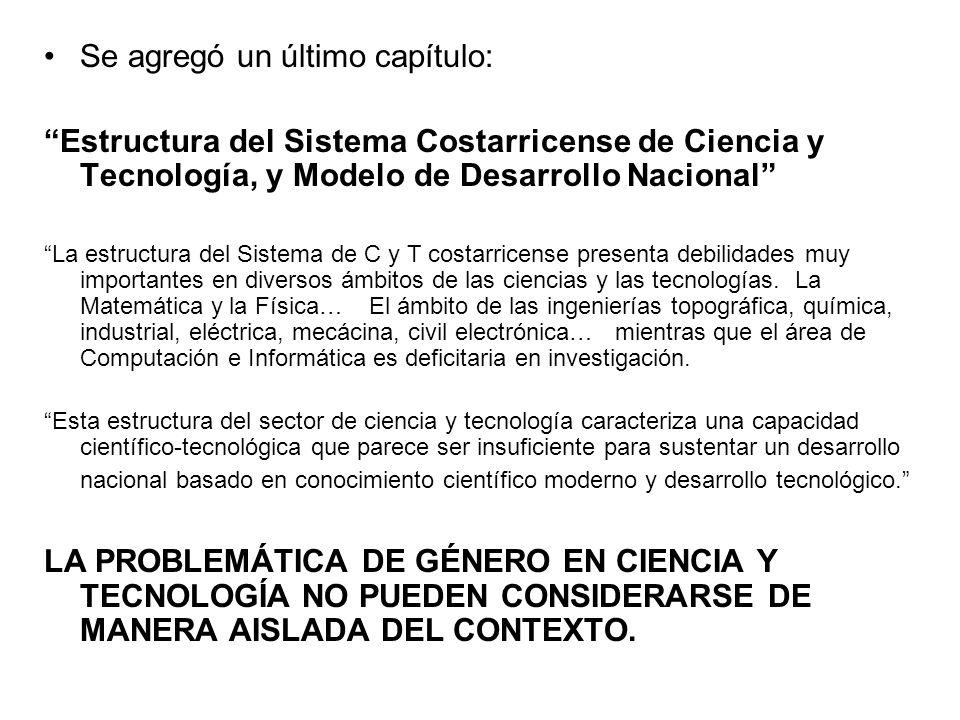 Se agregó un último capítulo: Estructura del Sistema Costarricense de Ciencia y Tecnología, y Modelo de Desarrollo Nacional La estructura del Sistema