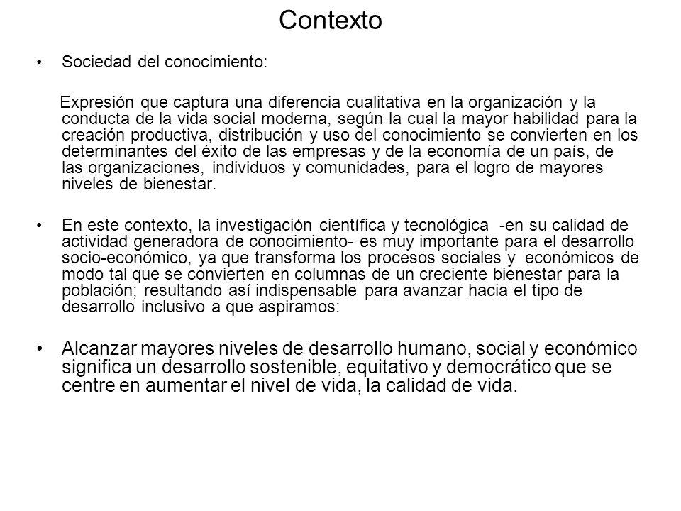 Contexto Sociedad del conocimiento: Expresión que captura una diferencia cualitativa en la organización y la conducta de la vida social moderna, según
