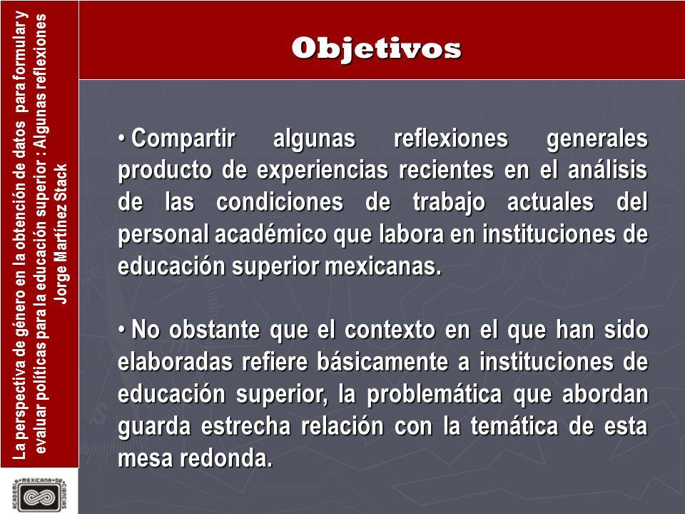 La perspectiva de género en la obtención de datos para formular y evaluar políticas para la educación superior : Algunas reflexiones Jorge Martínez Stack ¿Género o Sexo.