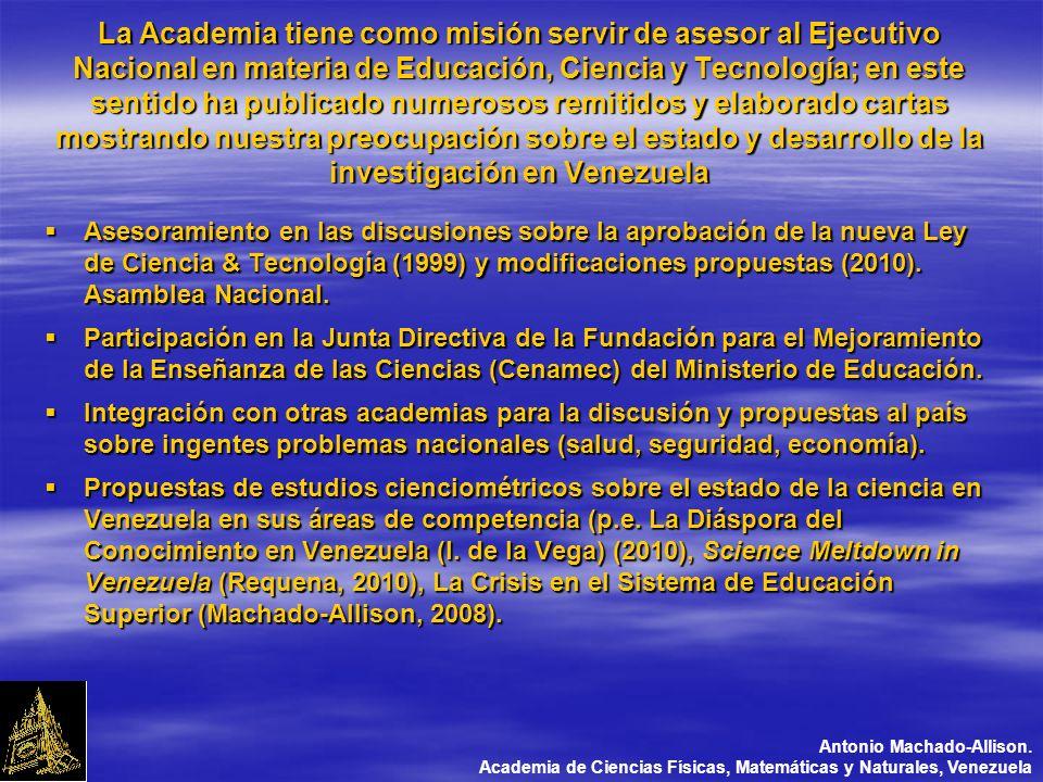 La Academia tiene como misión servir de asesor al Ejecutivo Nacional en materia de Educación, Ciencia y Tecnología; en este sentido ha publicado numerosos remitidos y elaborado cartas mostrando nuestra preocupación sobre el estado y desarrollo de la investigación en Venezuela Asesoramiento en las discusiones sobre la aprobación de la nueva Ley de Ciencia & Tecnología (1999) y modificaciones propuestas (2010).