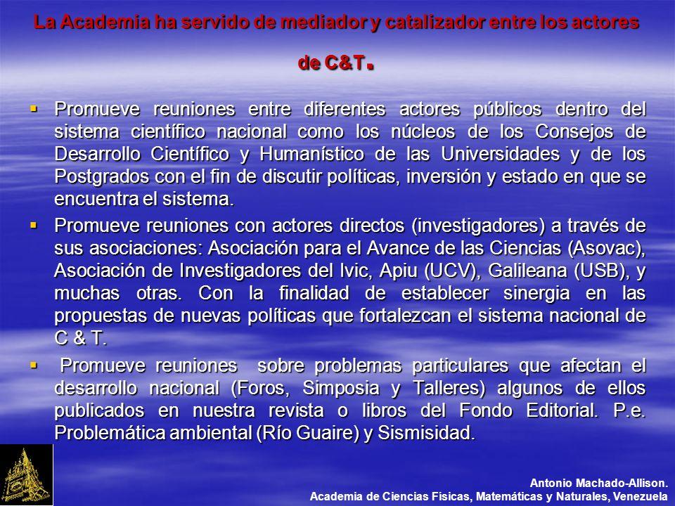 La Academia ha servido de mediador y catalizador entre los actores de C&T.
