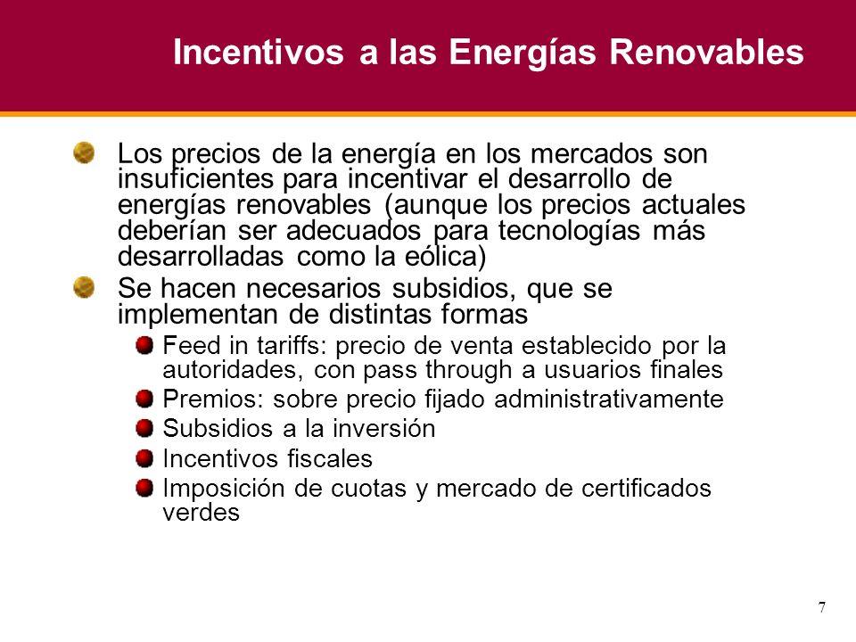 7 Incentivos a las Energías Renovables Los precios de la energía en los mercados son insuficientes para incentivar el desarrollo de energías renovable