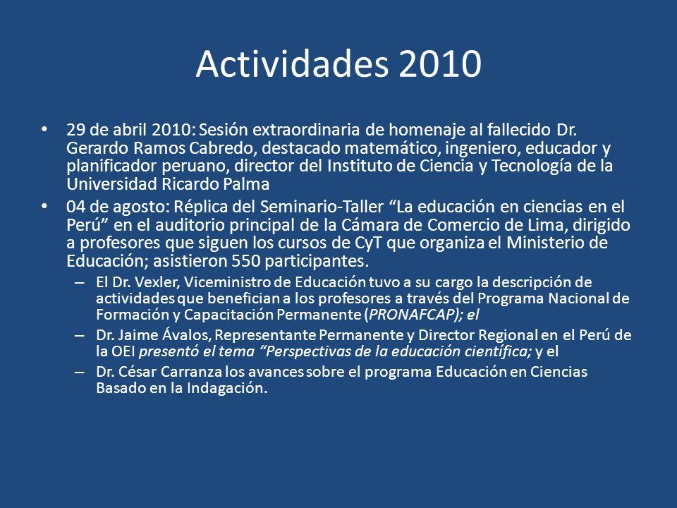Actividades 2010 29 de abril 2010: Sesión extraordinaria de homenaje al fallecido Dr. Gerardo Ramos Cabredo, destacado matemático, ingeniero, educador