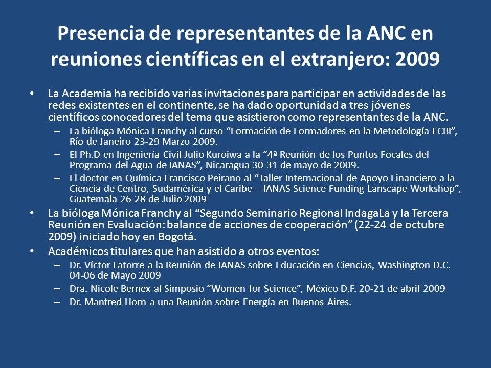 Presencia de representantes de la ANC en reuniones científicas en el extranjero: 2009 La Academia ha recibido varias invitaciones para participar en a