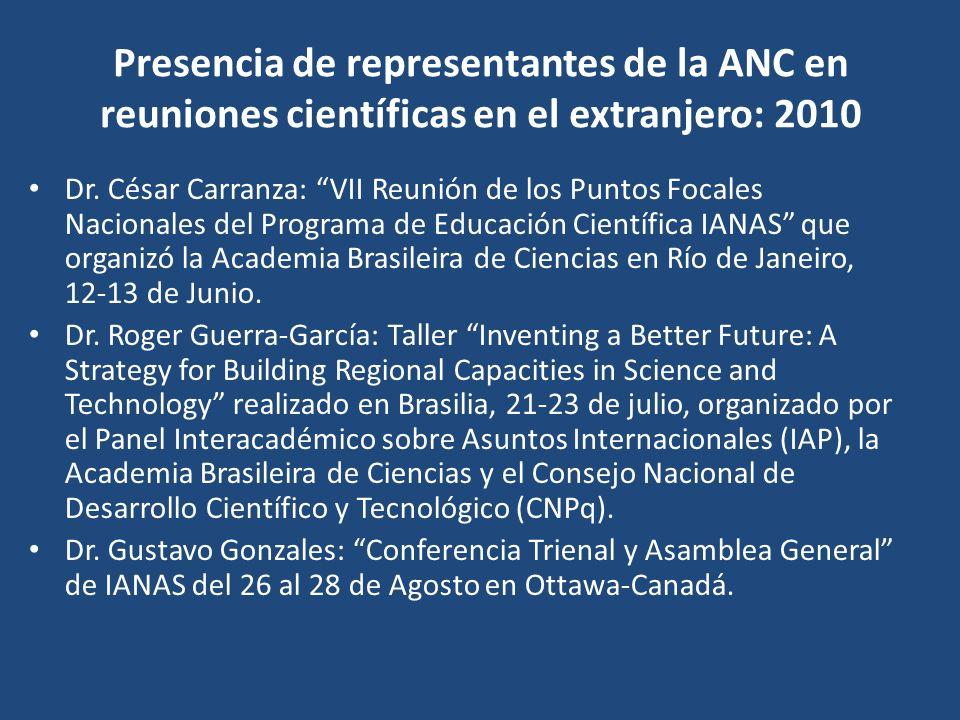 Presencia de representantes de la ANC en reuniones científicas en el extranjero: 2010 Dr. César Carranza: VII Reunión de los Puntos Focales Nacionales