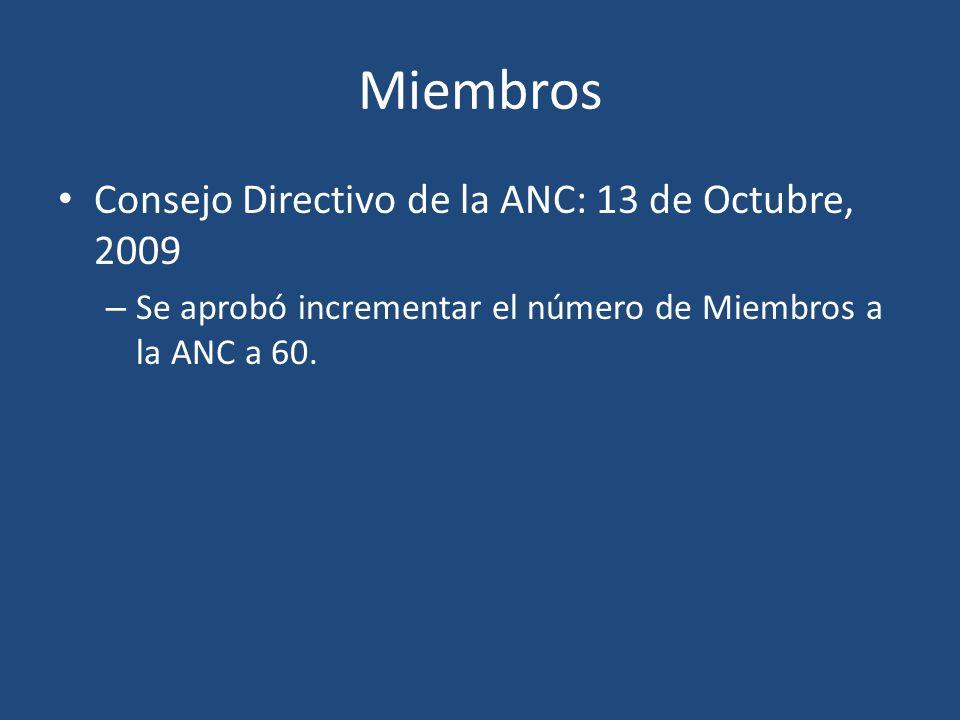 Miembros Consejo Directivo de la ANC: 13 de Octubre, 2009 – Se aprobó incrementar el número de Miembros a la ANC a 60.