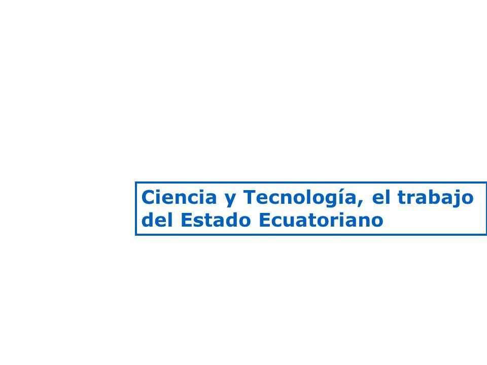 Ciencia y Tecnología, el trabajo del Estado Ecuatoriano