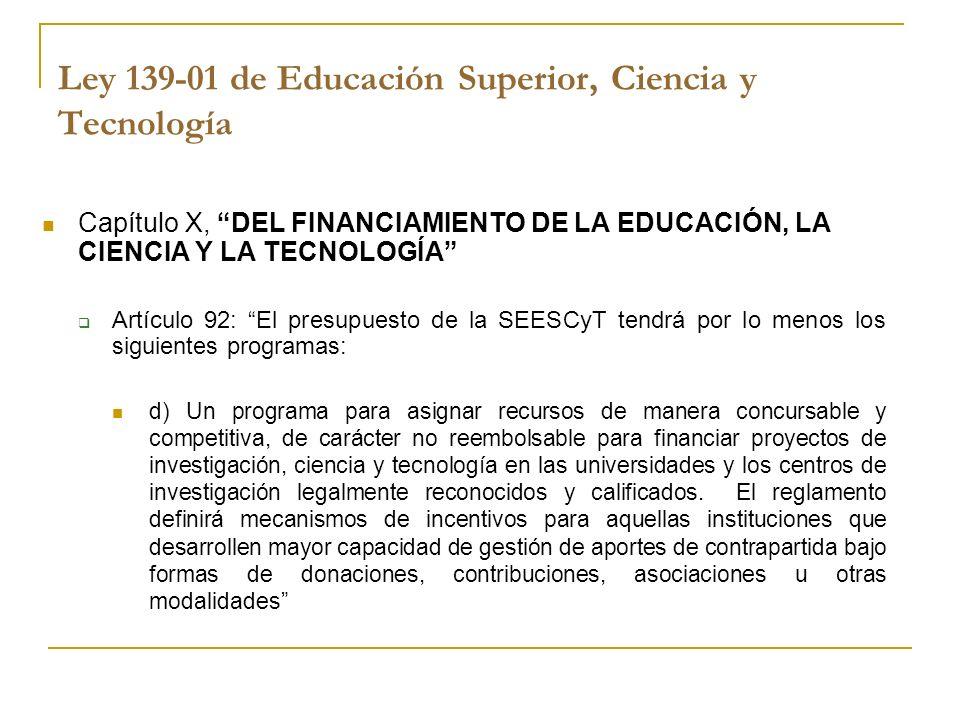 Ley 139-01 de Educación Superior, Ciencia y Tecnología Capítulo X, DEL FINANCIAMIENTO DE LA EDUCACIÓN, LA CIENCIA Y LA TECNOLOGÍA Artículo 92: El pres