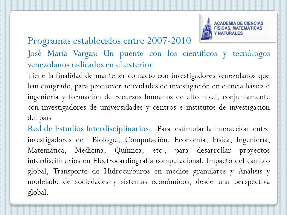 Programas establecidos entre 2007-2010 José María Vargas: Un puente con los científicos y tecnólogos venezolanos radicados en el exterior.