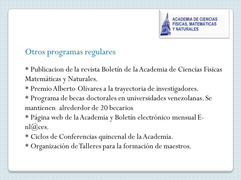 Otros programas regulares * Publicacion de la revista Boletín de la Academia de Ciencias Fisicas Matemáticas y Naturales.