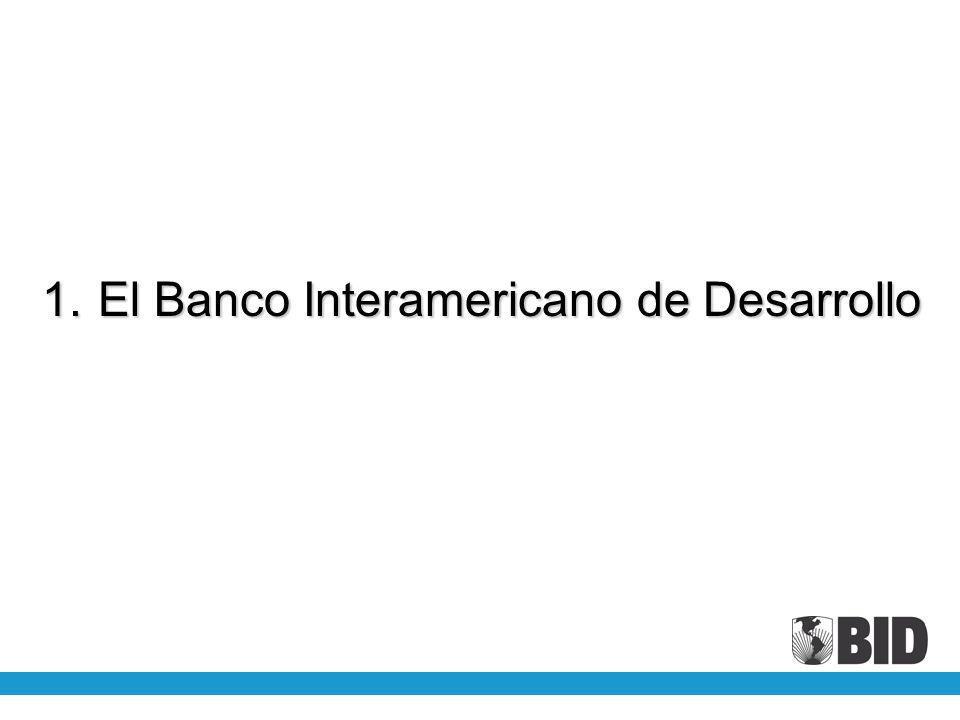1.El Banco Interamericano de Desarrollo