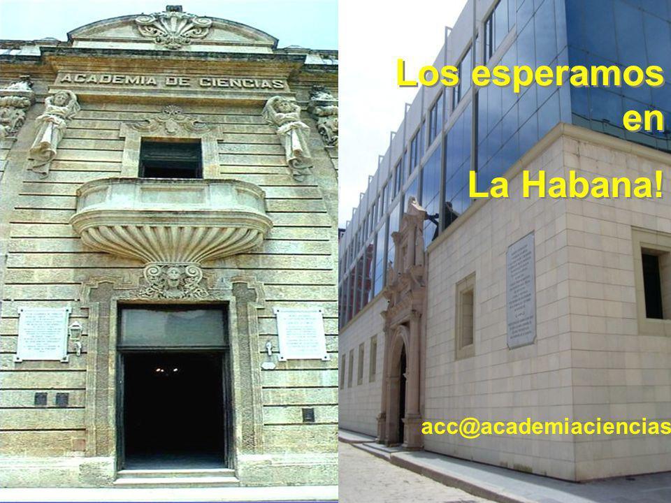 Los esperamos en La Habana! Los esperamos en La Habana! acc@academiaciencias.cu
