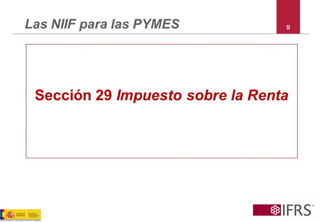 9 Las NIIF para las PYMES Sección 29 Impuesto sobre la Renta