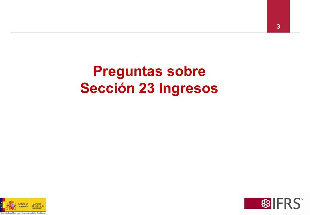 4 Sección 23 – Preguntas para debate Pregunta 1: ¿Cuáles de los siguientes temas, no están cubiertos por la Sección 23 Ingresos.