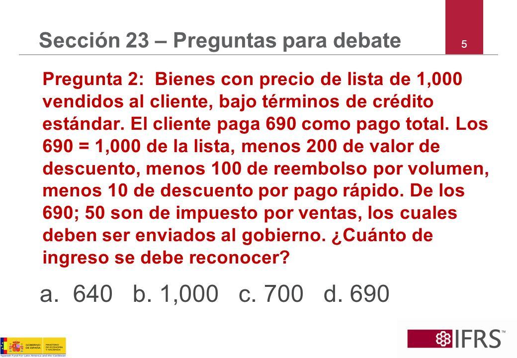 5 Sección 23 – Preguntas para debate Pregunta 2: Bienes con precio de lista de 1,000 vendidos al cliente, bajo términos de crédito estándar. El client