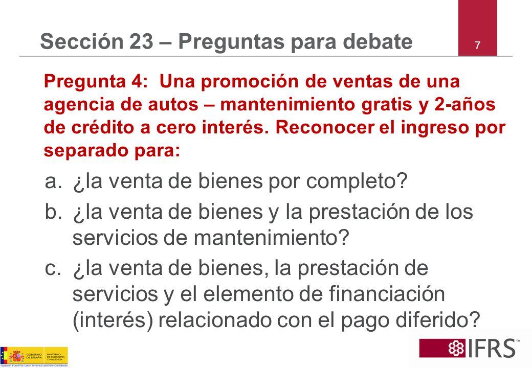 8 Sección 23 – Preguntas para debate Pregunta 5: A le vende bienes a B por 950 el 1/1/20X1, e incurre en costos por venta de 20 al mismo tiempo.