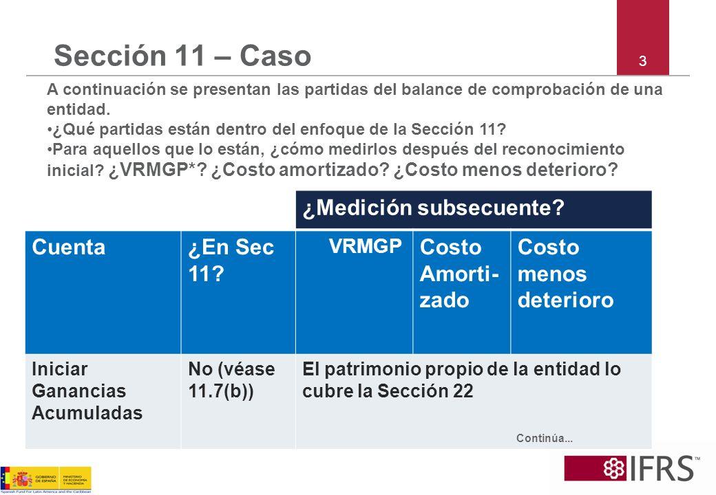 3 Sección 11 – Caso A continuación se presentan las partidas del balance de comprobación de una entidad. ¿Qué partidas están dentro del enfoque de la