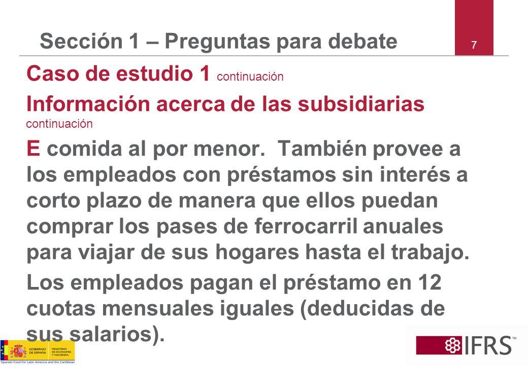 8 Sección 1 – Preguntas para debate Caso de estudio 1 continuación Información acerca de las subsidiarias continuación J comida al por menor.