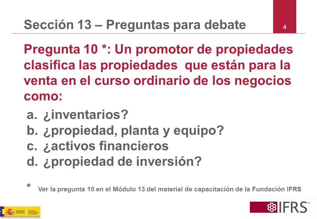 4 Sección 13 – Preguntas para debate Pregunta 10 *: Un promotor de propiedades clasifica las propiedades que están para la venta en el curso ordinario