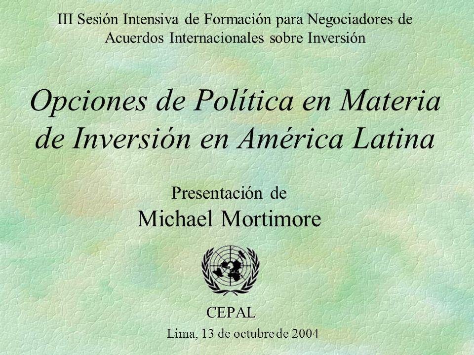 Distintas visiones de un mismo fenómeno* A.Una visión basada en las entradas de IED B.Una visión basada en la presencia de las empresas transnacionales (ET) C.Estrategias y opciones de política * Basado en CEPAL, Inversión Extranjera en América Latina y el Caribe, 2003