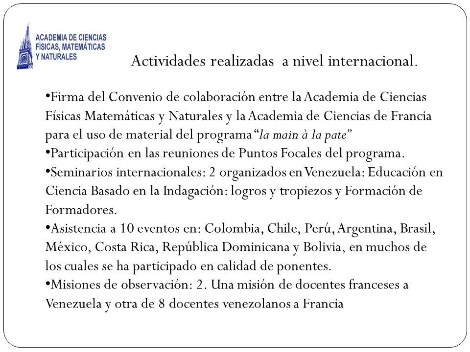 Acti Actividades realizadas a nivel internacional. Firma del Convenio de colaboración entre la Academia de Ciencias Físicas Matemáticas y Naturales y