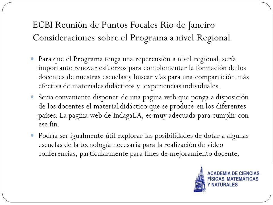 Para que el Programa tenga una repercusión a nivel regional, sería importante renovar esfuerzos para complementar la formación de los docentes de nues