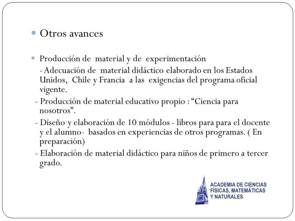 Otros avances Producción de material y de experimentación - Adecuación de material didáctico elaborado en los Estados Unidos, Chile y Francia a las ex