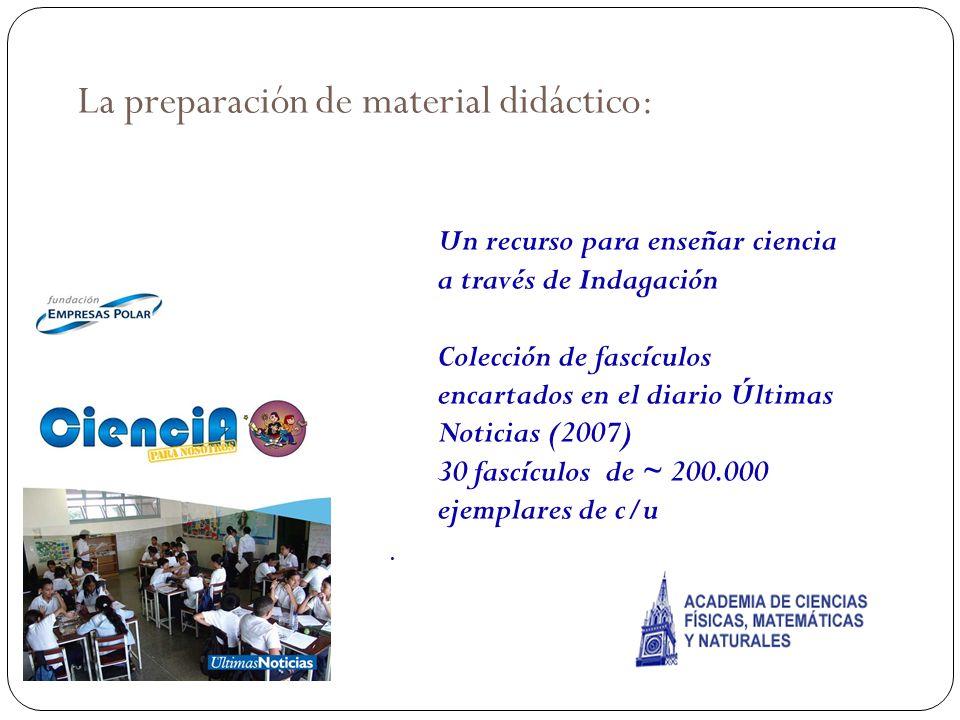 La preparación de material didáctico:. Un recurso para enseñar ciencia a través de Indagación Colección de fascículos encartados en el diario Últimas