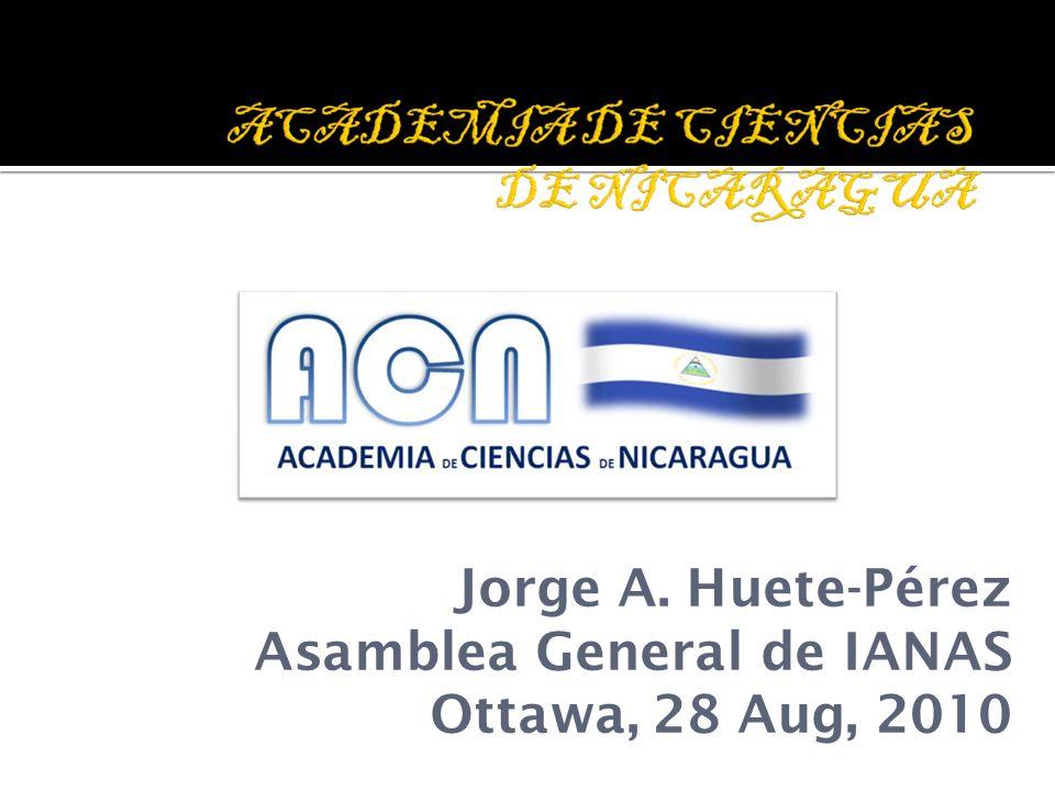 Jorge A. Huete-Pérez Asamblea General de IANAS Ottawa, 28 Aug, 2010