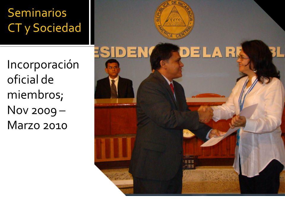 Seminarios CT y Sociedad Incorporación oficial de miembros; Nov 2009 – Marzo 2010