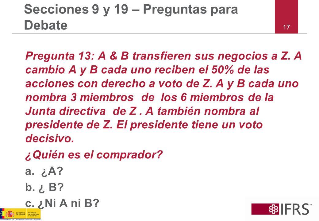 17 Secciones 9 y 19 – Preguntas para Debate Pregunta 13: A & B transfieren sus negocios a Z.