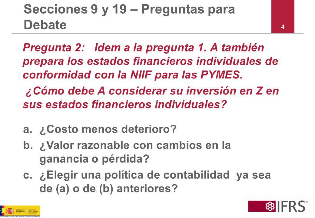 4 Secciones 9 y 19 – Preguntas para Debate Pregunta 2: Idem a la pregunta 1.