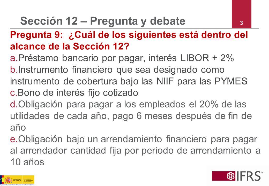 3 Sección 12 – Pregunta y debate Pregunta 9: ¿Cuál de los siguientes está dentro del alcance de la Sección 12.