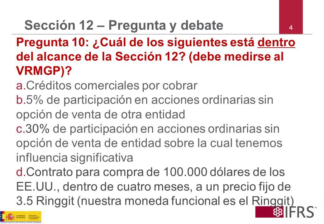 4 Sección 12 – Pregunta y debate Pregunta 10: ¿Cuál de los siguientes está dentro del alcance de la Sección 12.