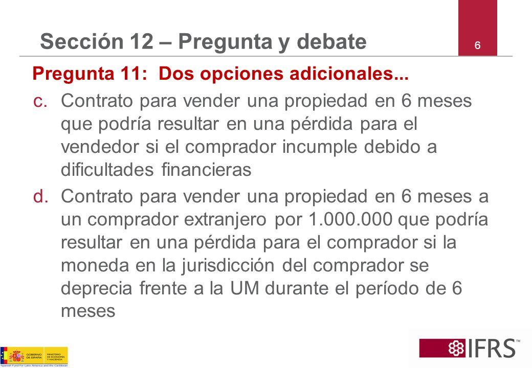 6 Sección 12 – Pregunta y debate Pregunta 11: Dos opciones adicionales...