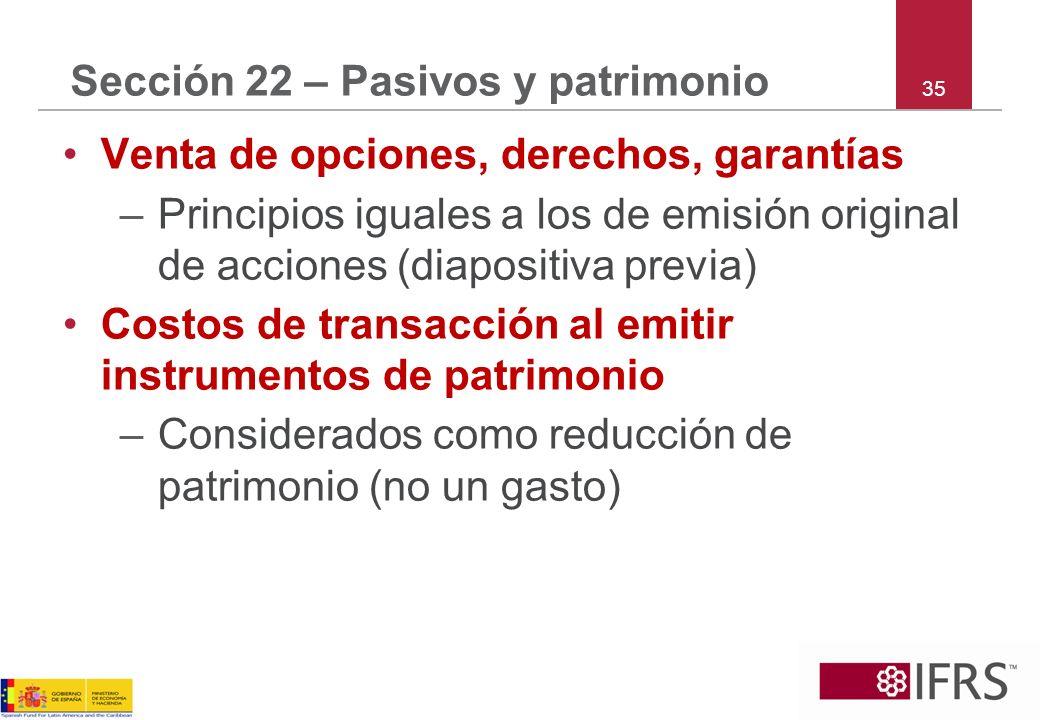 35 Sección 22 – Pasivos y patrimonio Venta de opciones, derechos, garantías –Principios iguales a los de emisión original de acciones (diapositiva pre