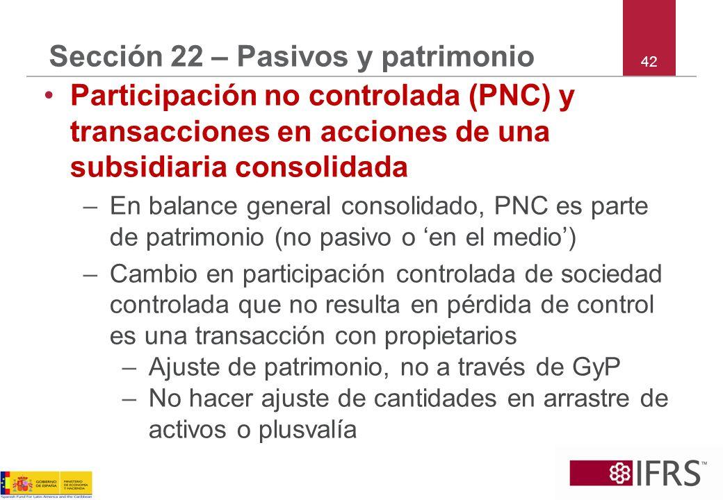 42 Sección 22 – Pasivos y patrimonio Participación no controlada (PNC) y transacciones en acciones de una subsidiaria consolidada –En balance general