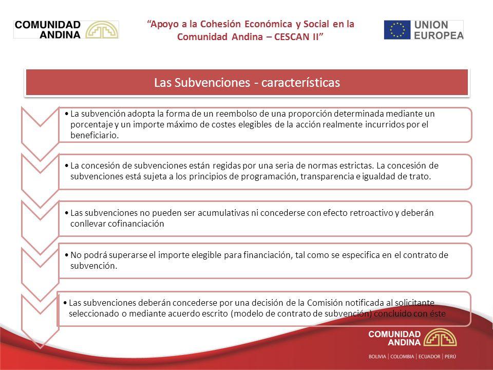 Las Subvenciones - características La subvención adopta la forma de un reembolso de una proporción determinada mediante un porcentaje y un importe máximo de costes elegibles de la acción realmente incurridos por el beneficiario.