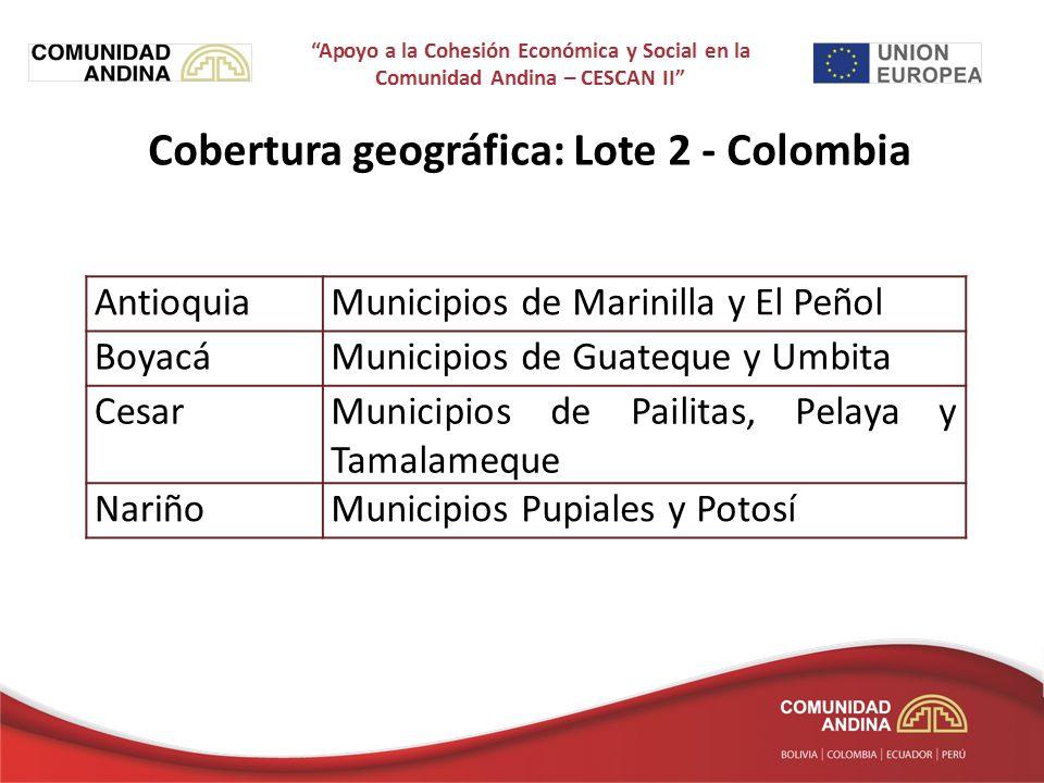 Cobertura geográfica: Lote 2 - Colombia AntioquiaMunicipios de Marinilla y El Peñol BoyacáMunicipios de Guateque y Umbita CesarMunicipios de Pailitas, Pelaya y Tamalameque NariñoMunicipios Pupiales y Potosí