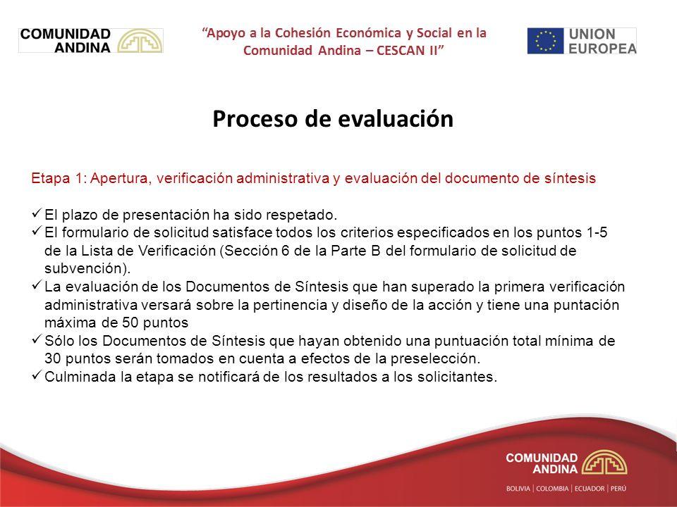 Proceso de evaluación Etapa 1: Apertura, verificación administrativa y evaluación del documento de síntesis El plazo de presentación ha sido respetado.